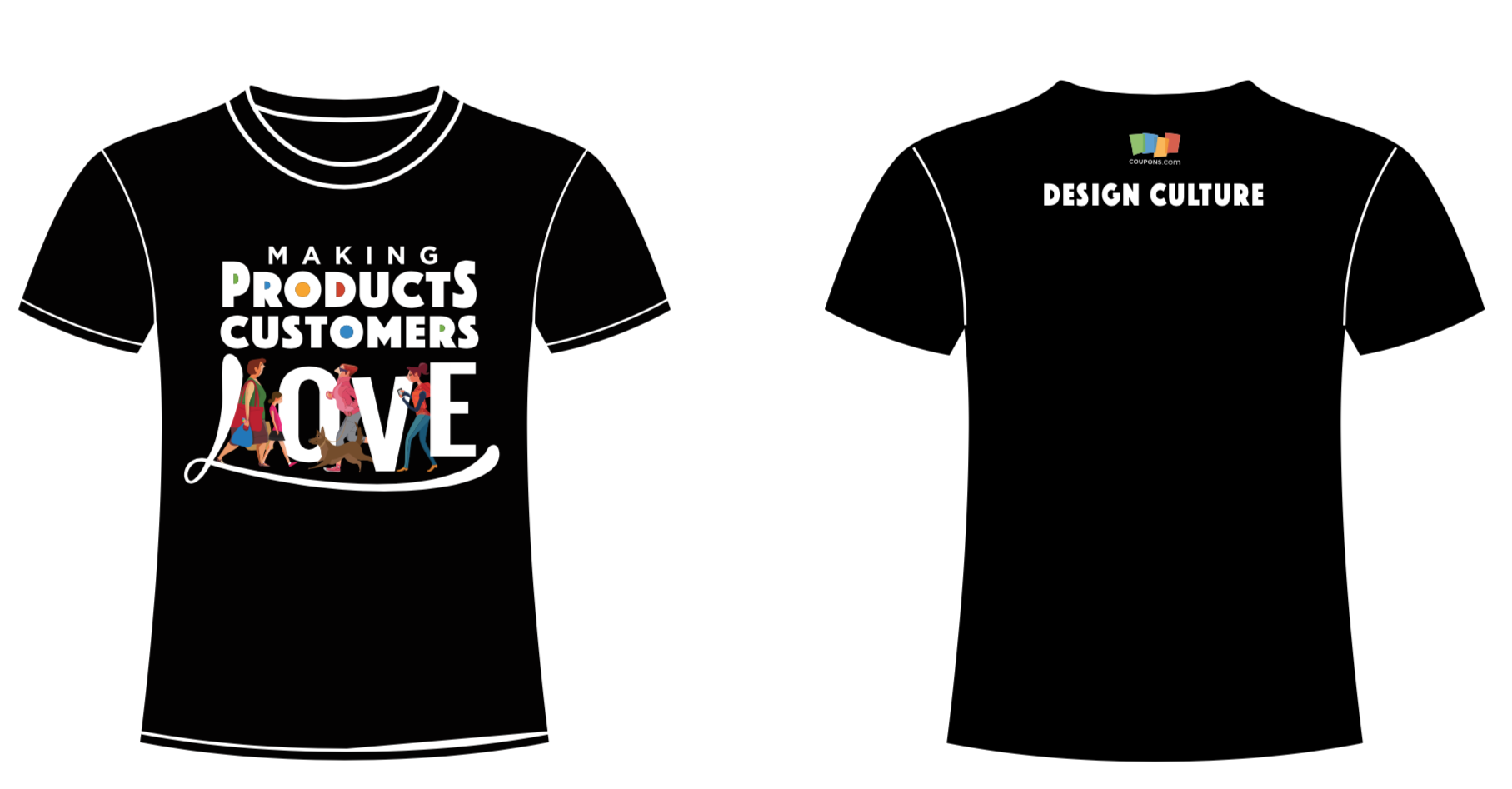 """Drawing of the front and back of the promotional t-shirts: front has """"Making Products Customers Love"""" and the back has """"Design Culture."""""""